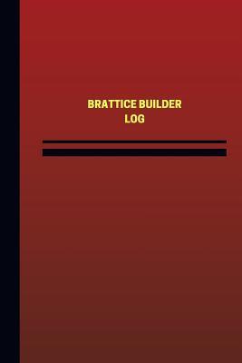 Brattice Builder Logbook, Journal