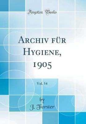 Archiv für Hygiene, 1905, Vol. 54 (Classic Reprint)