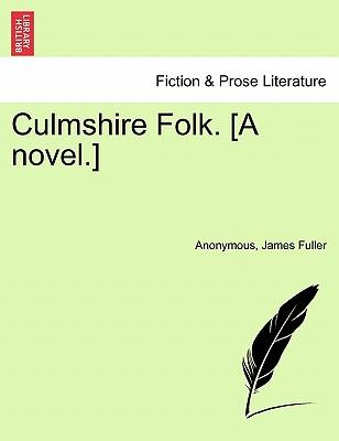 Culmshire Folk. [A novel.] Vol. III