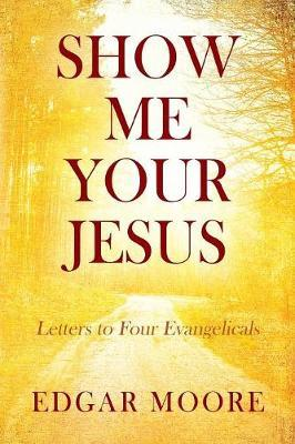 Show Me Your Jesus
