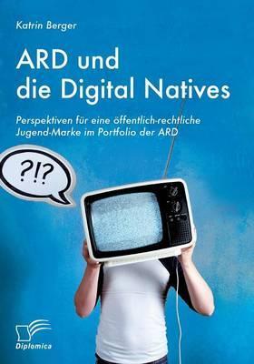 Ard und die Digital Natives