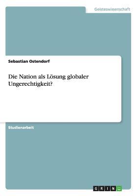 Die Nation als Lösung globaler Ungerechtigkeit?