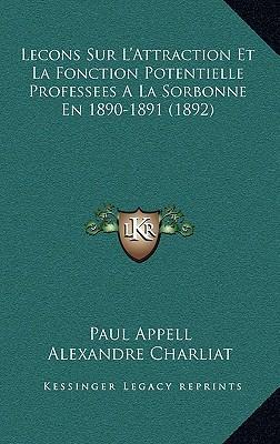 Lecons Sur L'Attraction Et La Fonction Potentielle Professees a la Sorbonne En 1890-1891 (1892)