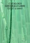 CATALOGO GENERALE LIBRI LULU 2/2007