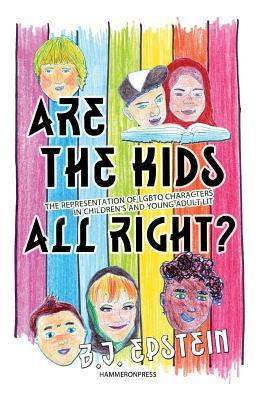 Are the Kids All Right? Representations of Lgbtq Characters in Children's and Young Adult Literature