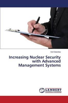 Increasing Nuclear Security with Advanced Management Systems