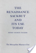 The Renaissance Sackbut and Its Use Today