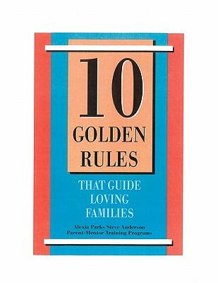 10 Golden Rules That Guide Loving Families