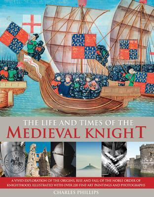 The Life & Times of the Medieval Knight