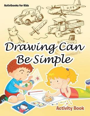 Drawing Can Be Simple Activity Book