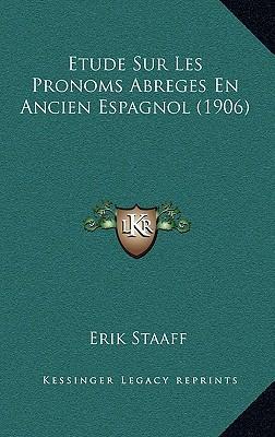 Etude Sur Les Pronoms Abreges En Ancien Espagnol (1906)