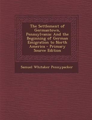 The Settlement of Germantown, Pennsylvania