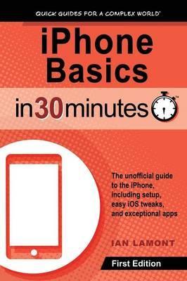 iPhone Basics In 30 Minutes