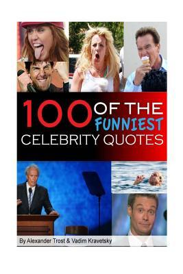 100 of the Funniest Celebrity Quotes