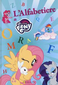 L'alfabetiere di My Little Pony. Ediz. a colori