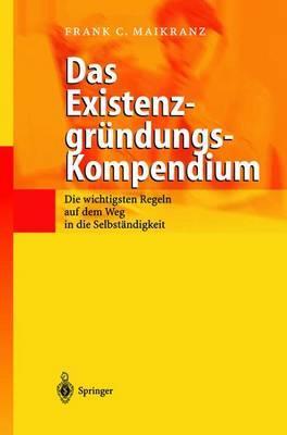 Das Existenzgründungs-kompendium