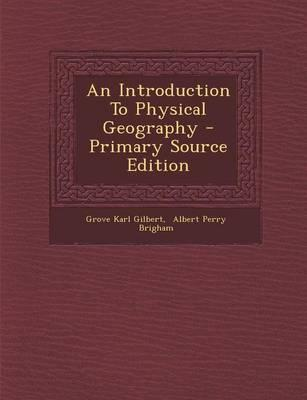 An Introduction to Physical Geography - Primary Source Edition