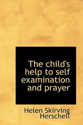 The Child's Help to Self Examination and Prayer