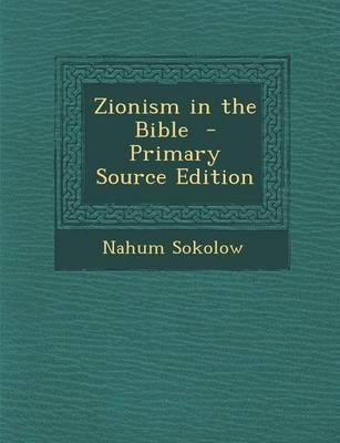 Zionism in the Bible - Primary Source Edition
