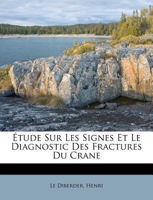 Tude Sur Les Signes Et Le Diagnostic Des Fractures Du Crane