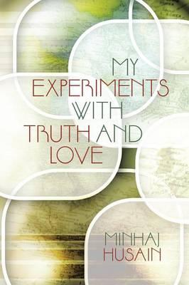 My Experiments With Truth And Love