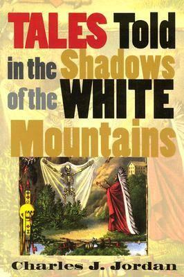 Tales Told in the Shadows of the White Mountains