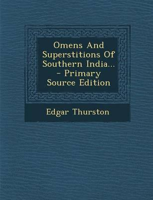Omens and Superstitions of Southern India... - Primary Source Edition