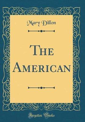 The American (Classic Reprint)