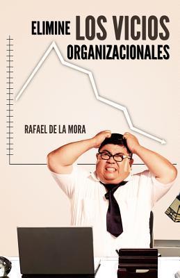 Elimine los Vicios Organizacionales