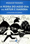 A pedra do meio-dia, ou, Artur e Isadora