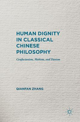 Human Dignity in Classical Chinese Philosophy