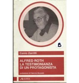Alfred Roth, la testimonianza di un protagonista