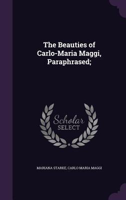 The Beauties of Carlo-Maria Maggi, Paraphrased;