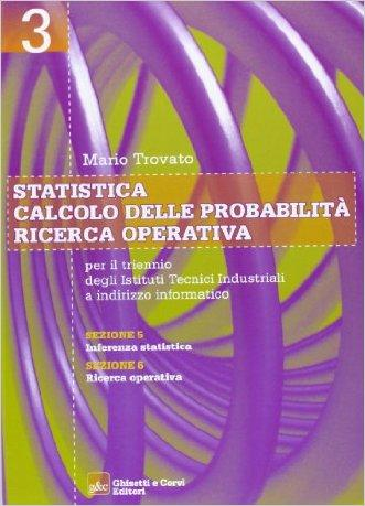 Statistica-Calcolo delle probabilità-Ricerca operativa. Per gli Ist. tecnici industriali