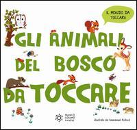 Gli animali del bosco da toccare. Ediz. a colori