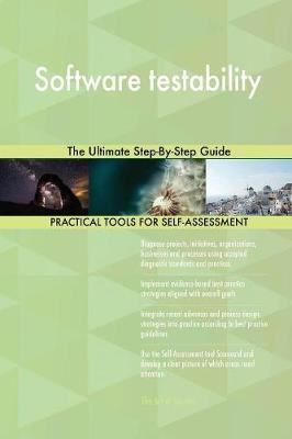 Software Testability the Ultimate Step-By-Step Guide
