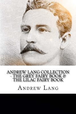 Andrew Lang Collection - The Grey Fairy Book & The Lilac Fairy Book