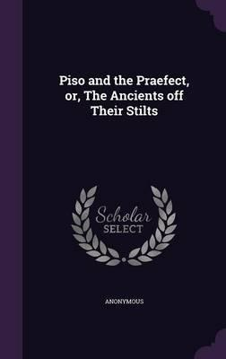Piso and the Praefect, Or, the Ancients Off Their Stilts