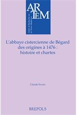 L'abbaye cistercienne de Bégard des origines à 1476