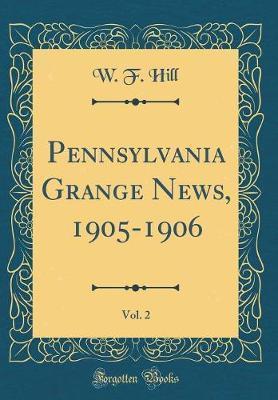 Pennsylvania Grange News, 1905-1906, Vol. 2 (Classic Reprint)