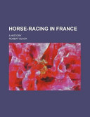 Horse-Racing in France; a History