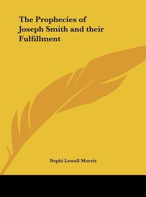 The Prophecies of Joseph Smith and Their Fulfillment