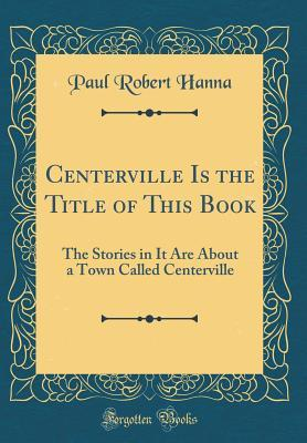 Centerville Is the Title of This Book