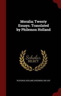 Moralia; Twenty Essa...