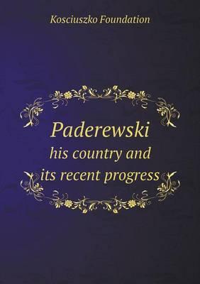Paderewski His Country and Its Recent Progress
