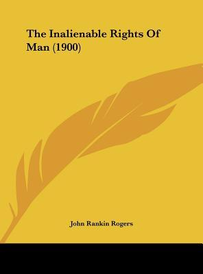 The Inalienable Rights of Man (1900)