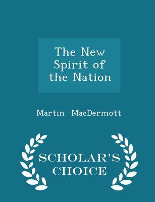The New Spirit of the Nation - Scholar's Choice Edition