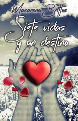 Siete vidas y un destino/Seven lives and a destination