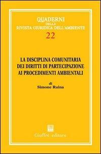 La disciplina comunitaria dei diritti di partecipazione ai procedimenti ambientali
