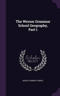 The Werner Grammar School Geography, Part 1